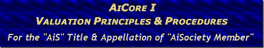 "NEW ""AiCore I - Valuation Principles & Procedures"" Program for the NEW ""AiS"" - ""AISociety Member"" Title"